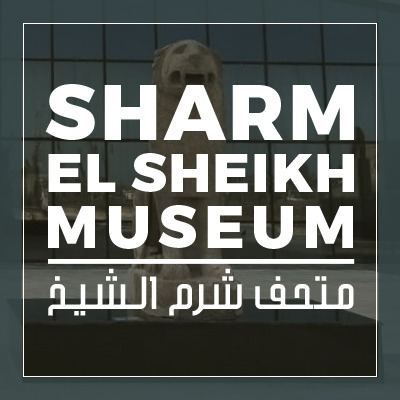 Learn about Sharm el-Sheikh Archeology Museum ..